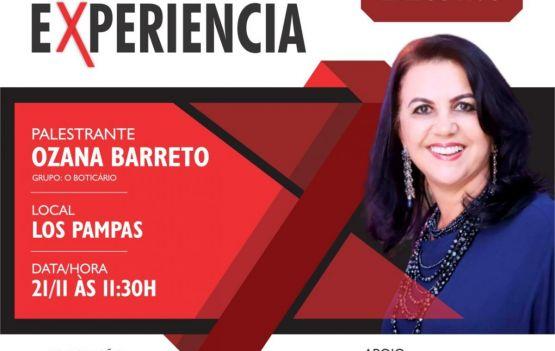 Momento experiencia é o tema da palestra de Ozana Barreto em Feira de Santana.